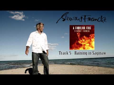Raining In Saginaw - Stewart Francke