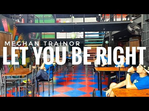 LET YOU BE RIGHT by Meghan Trainor | Zumba | Pop | TML Crew Jay Laurente
