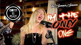 "Bonn E Maiy | Melissa Etheridge Cover (""I'm The Only One"")"