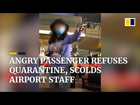 Angry passenger scolds airport staff in China after refusing to be quarantined