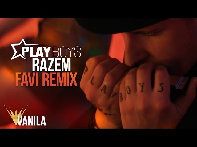 PLAYBOYS - Razem (FAVI REMIX)