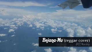 Bejana-Mu (Reggae Cover) | JPCC Worship | DW