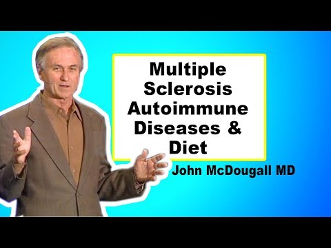 Diet, Multiple Sclerosis and Autoimmune Diseases - John McDougall MD FULL TALK