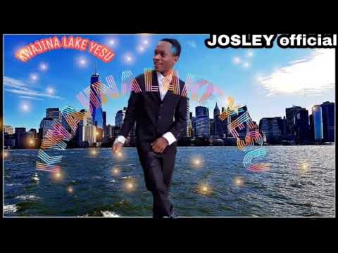 JOSLEY kwajina lake yesu (Official audio )