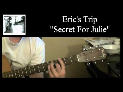 "Eric's Trip - ""Secret For Julie"" (Guitar Cover)"