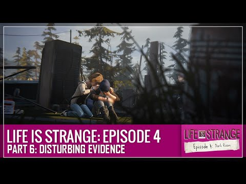 Life is Strange: Episode 4 - Part 6: Disturbing Evidence