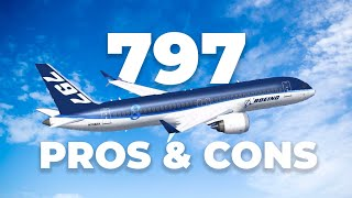 The Pros And Cons Of Boeing Building The 797/NMA