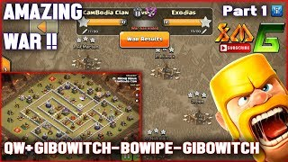 Clash of Clans⭐ELITE WAR #1!! CamBodia Clan Vs Exodias⭐AMAZING WAR & AWESOME SKILL ATTACK !!