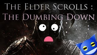 The Elder Scrolls : The Dumbing Down