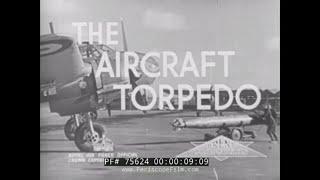 AIRCRAFT TORPEDO  ROYAL AIR FORCE INSTRUCTIONAL FILM  MARK XII TORPEDO 75624