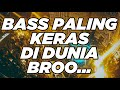 BASS PALING KERAS DI DUNIA BROO PARGOYY !! DJ DUGEM PALING TERBARU 2021