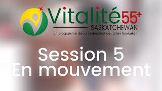 Session 5 - En mouvement | Zoom | Vitalité 55+ Saskatchewan