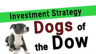 Dogs of the Dow Investment Strategy - is it Good? Does it Work?