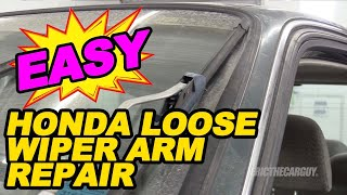 Honda Loose Wiper Arm Repair