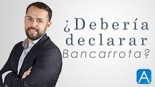 ¿Debería Declarar Bancarrota? Lo Malo y Bueno de una Quiebra…