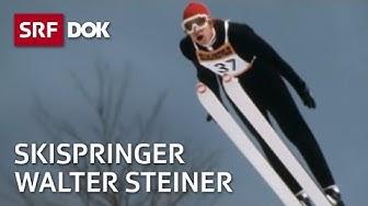 Skispringer und Querdenker Walter Steiner | Der Traum vom Fliegen | Reportage | SRF DOK
