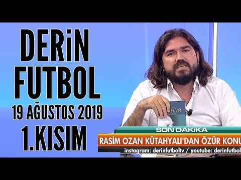 Derin Futbol 19 Ağustos 2019 Kısım 1/4