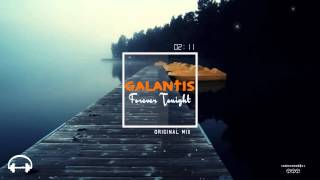 Galantis Forever Tonight Original Mix