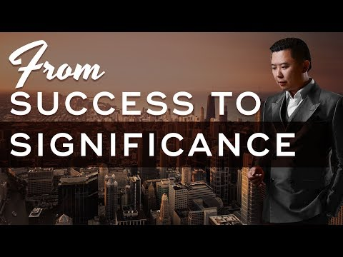 Shifting From Success To Significance - Dan Lok