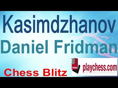 ♚ Rustam Kasimdzhanov vs Daniel Fridman Chess Blitz Matchup on Playchess.com PART 3
