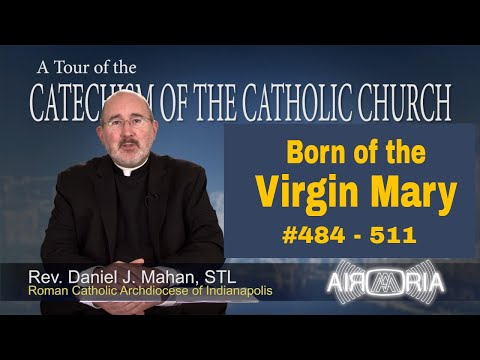 Tour of the Catechism #15 - Born of the Virgin Mary