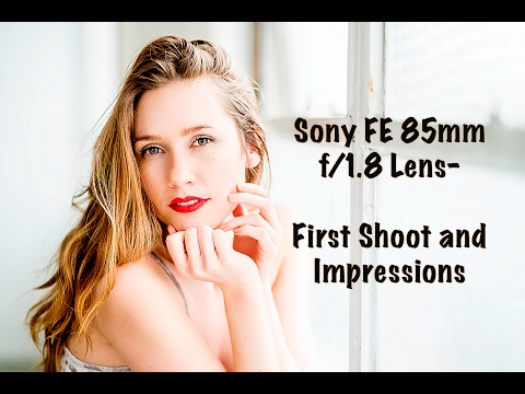 Sony FE 85mm f/1.8 Lens First Shoot and Impressions on the Sony A7Rii  by Jason Lanier