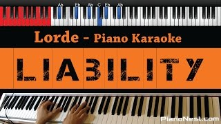 Lorde - Liability - HIGHER Key (Piano Karaoke / Sing Along)