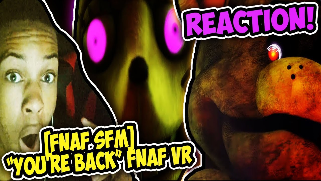 [SFM] FNAF VR HELP WANTED RAP You're Back REACTION ...