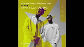 Miyagi & Эндшпиль feat. KADI - In Love (Shnaps & Kolya Funk Remix) mp3