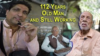 112 Years Old Man & Still Working - Gujar Khan - Pakistan | 4K Ultra HD