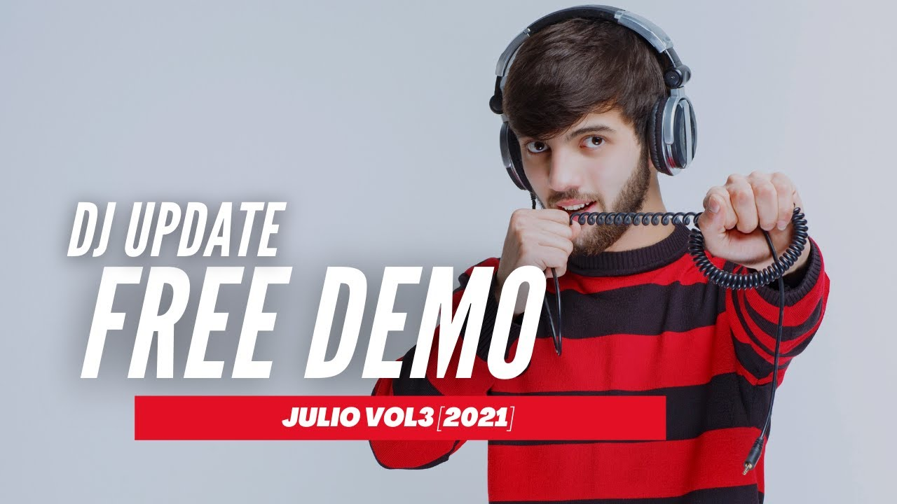 DESCARGA GRATIS [Demo] | DJ Update Vol.3 Julio [2021]