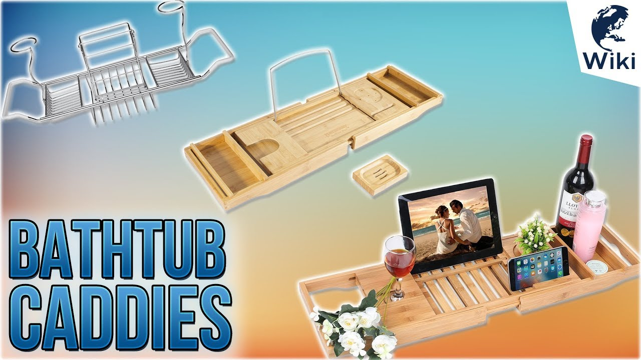 10 Best Bathtub Caddies 2018