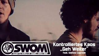 KONTROLLIERTES KAOS aka Nico Suave & Sleepwalker - Geh Weiter feat. Matteo Capreoli