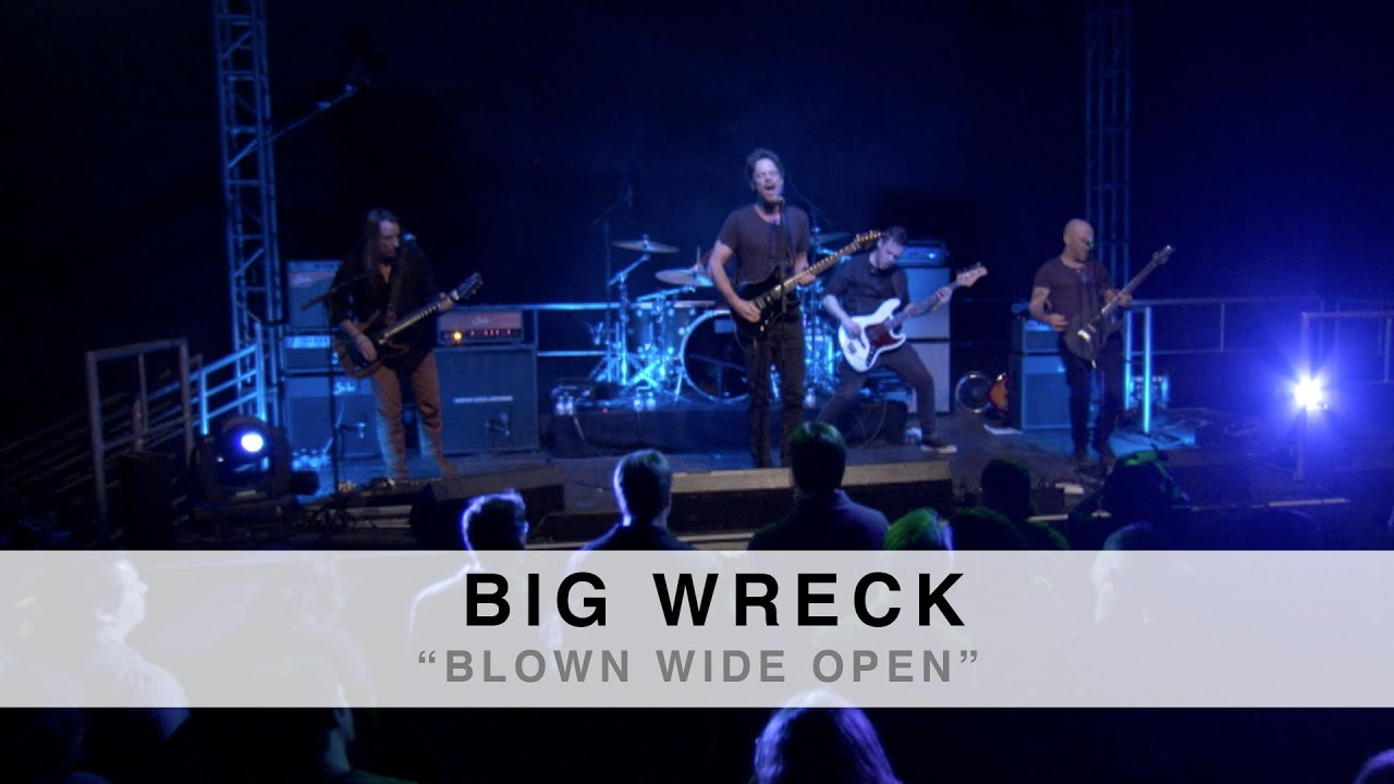 a song blown wide open by big wreck That song lyrics: so i always get that song big wreck album in loving memory of blown wide open 5 how would you know.