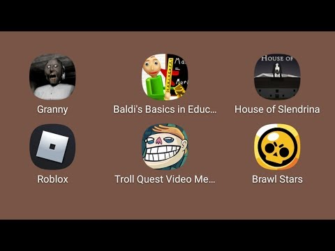 Granny,Baldi's Basics,House Of Slendrina,ROBLOX,Troll Quest,Brawl Stars,РОБЛОКС,ГРЕННИ,БАЛДИ