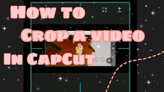 ✨How to crop a viḋeo in CapCut!✨