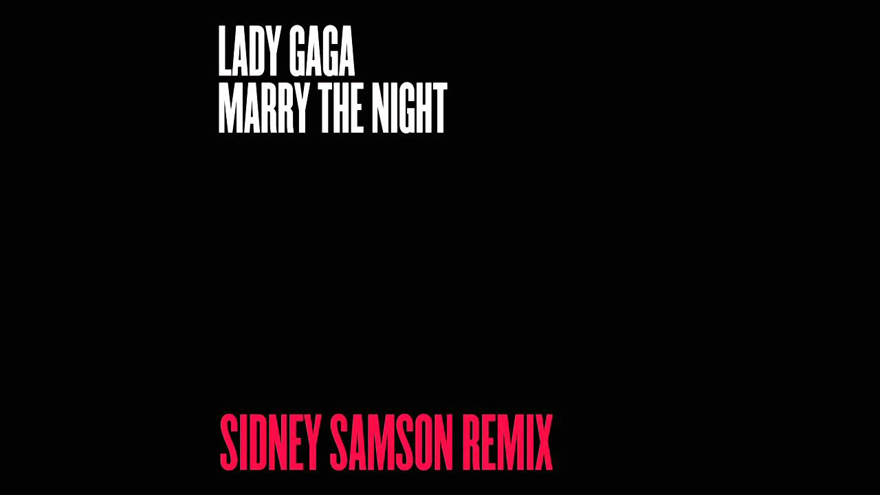 Lady Gaga - Marry The Night (Sidney Samson Remix)