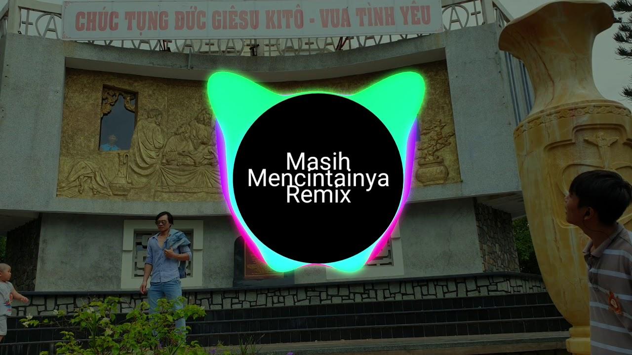Masih Mencintainya Remix - Papinka Nhạc Hot Tik Tok Trung Quốc