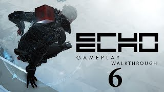 ECHO Walkthrough Part 6 - PC Gameplay 1080p (No Commentary)