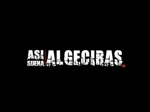 Así suena Algeciras [VIDEOCLIP]