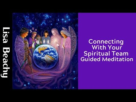 Connecting With Your Spiritual Team Guided Meditation - Angels, Spirit Guides