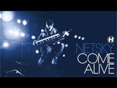 Netsky - Come Alive - Brand New Preview