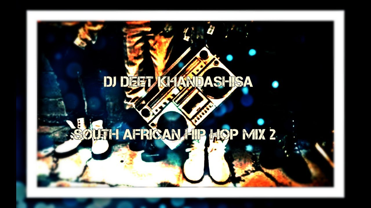SOUTH AFRICAN HIP HOP  MIX 2(2017)