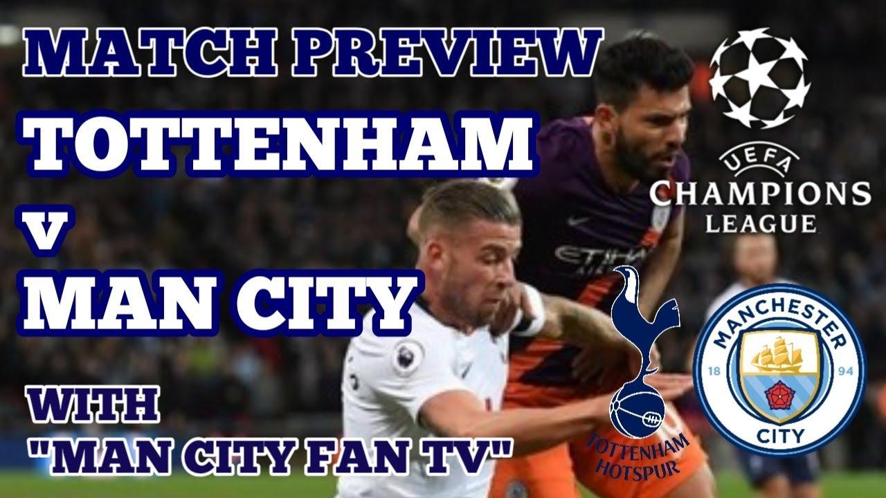 match preview with  u0026quot man city fan tv u0026quot   tottenham v