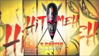 "S. Carter - Hit Meh ""2016 Soca"" (Trinidad)"