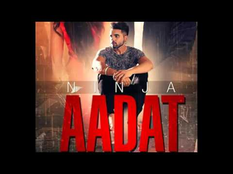 AADAT LYRICS – NINJA (2015) | A Punjabi Sad Song Remix