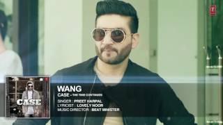 WANG  Preet harpal (full HD )  CASE   latest punjabi songs 2016   t-series apna Punjab (audio)