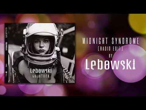 Lebowski - Midnight Syndrome (radio edit) - Galactica 2019 Mp3