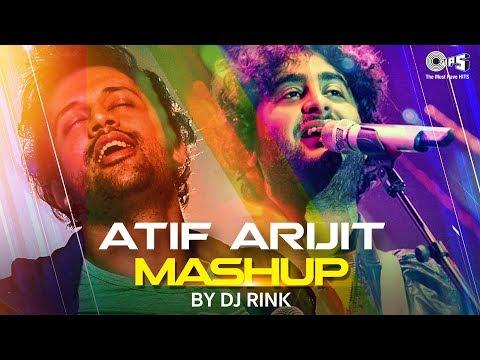 Atif Aslam & Arijit Singh Mashup By DJ Rink | Atif Aslam Songs | Arijit Singh Songs