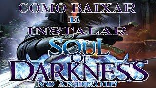 Como Baixar e Instalar Soul Of Darkness no Android (Pedido)